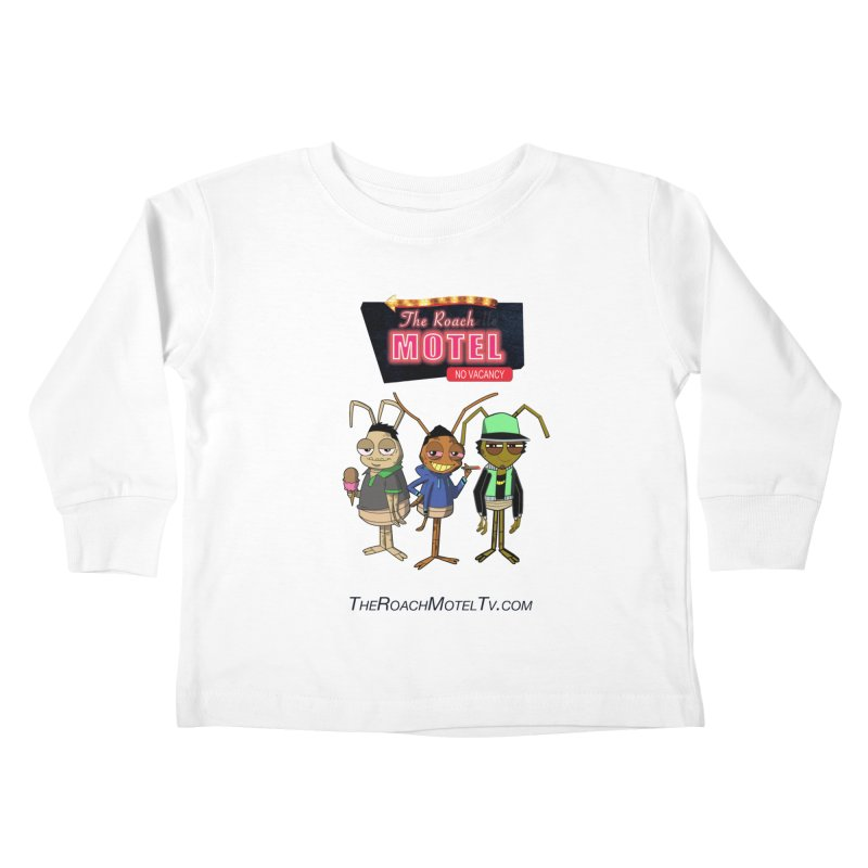 The Roach Motel (White) Kids Toddler Longsleeve T-Shirt by The Roach Motel's Artist Shop