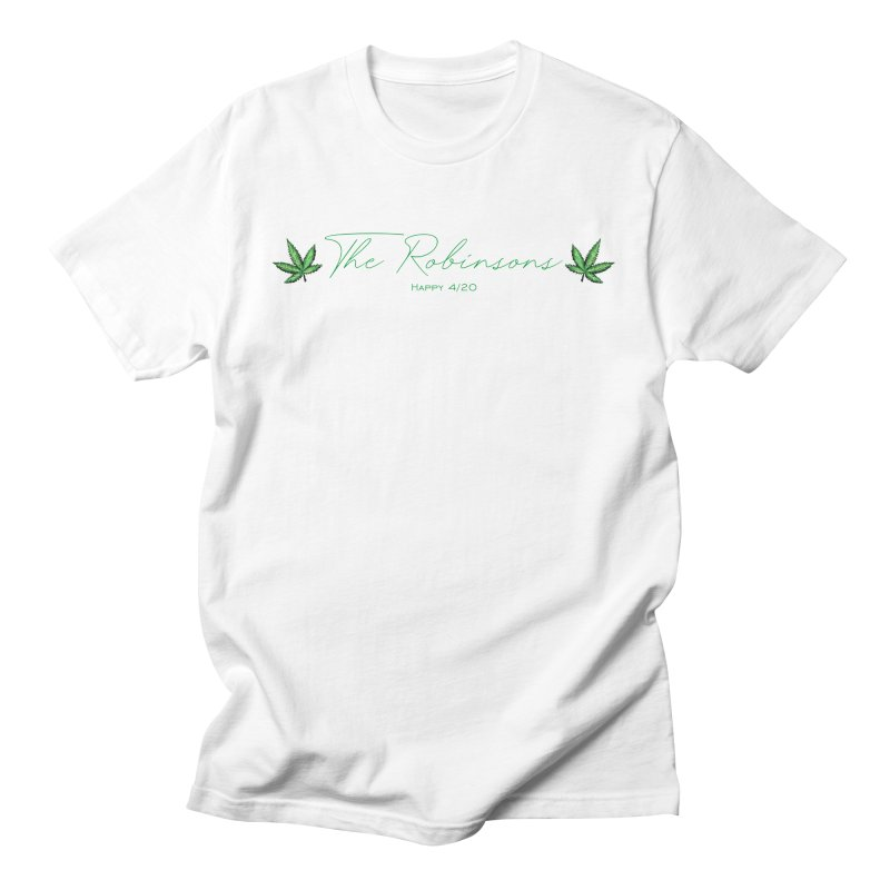 Happy 4/20 (Oh wait we used that name already) Men's T-Shirt by The Robinsons' Merch Store