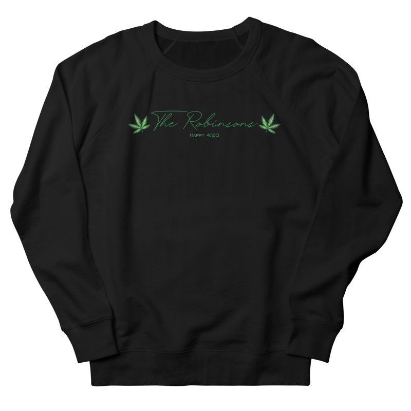 Happy 4/20 (Oh wait we used that name already) Men's Sweatshirt by The Robinsons' Merch Store