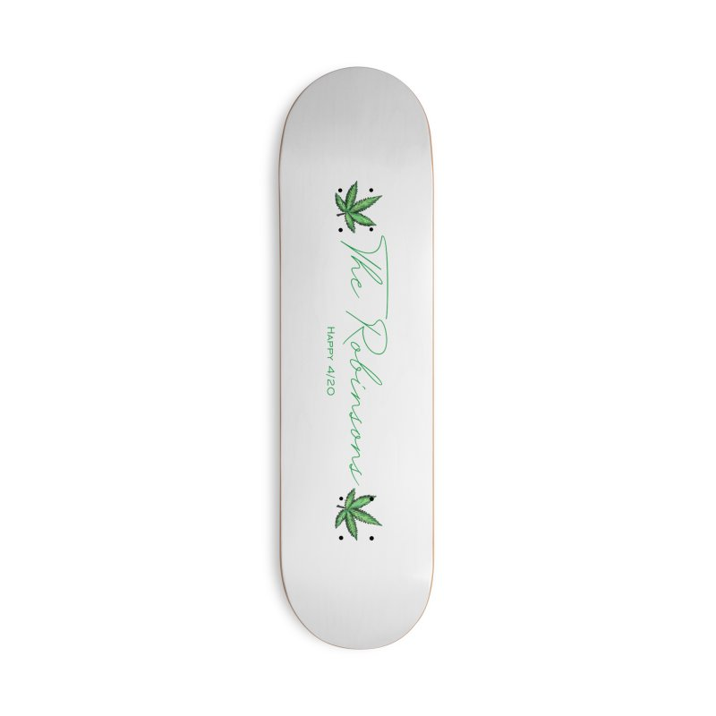 Happy 4/20 (Oh wait we used that name already) Accessories Skateboard by The Robinsons' Merch Store