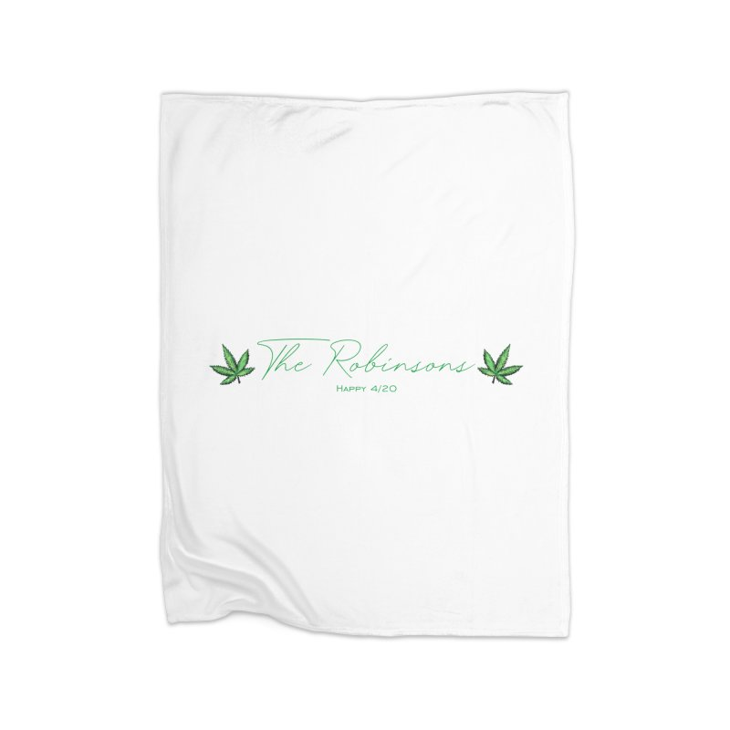 Happy 4/20 (Oh wait we used that name already) Home Blanket by The Robinsons' Merch Store