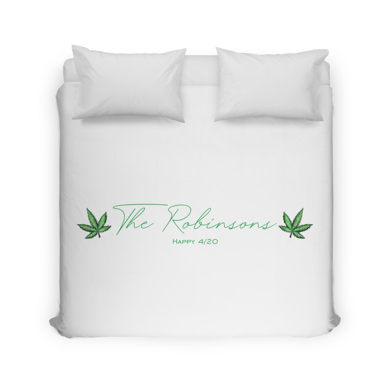 Happy 4/20 (Oh wait we used that name already) Home Duvet by The Robinsons' Merch Store