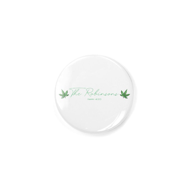 Happy 4/20 (Oh wait we used that name already) Accessories Button by The Robinsons' Merch Store