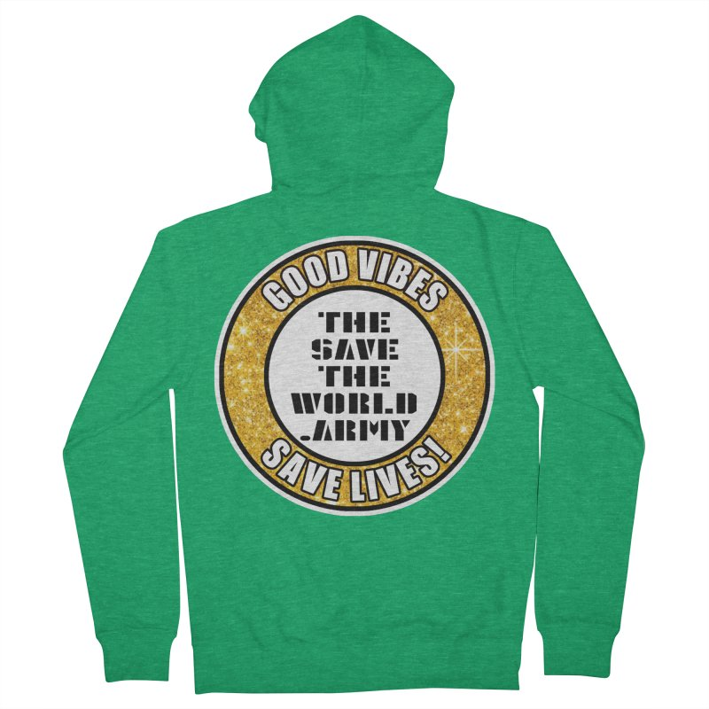 GOOD VIBES SAVE LIVES! Women's French Terry Zip-Up Hoody by THE SAVE THE WORLD ARMY!