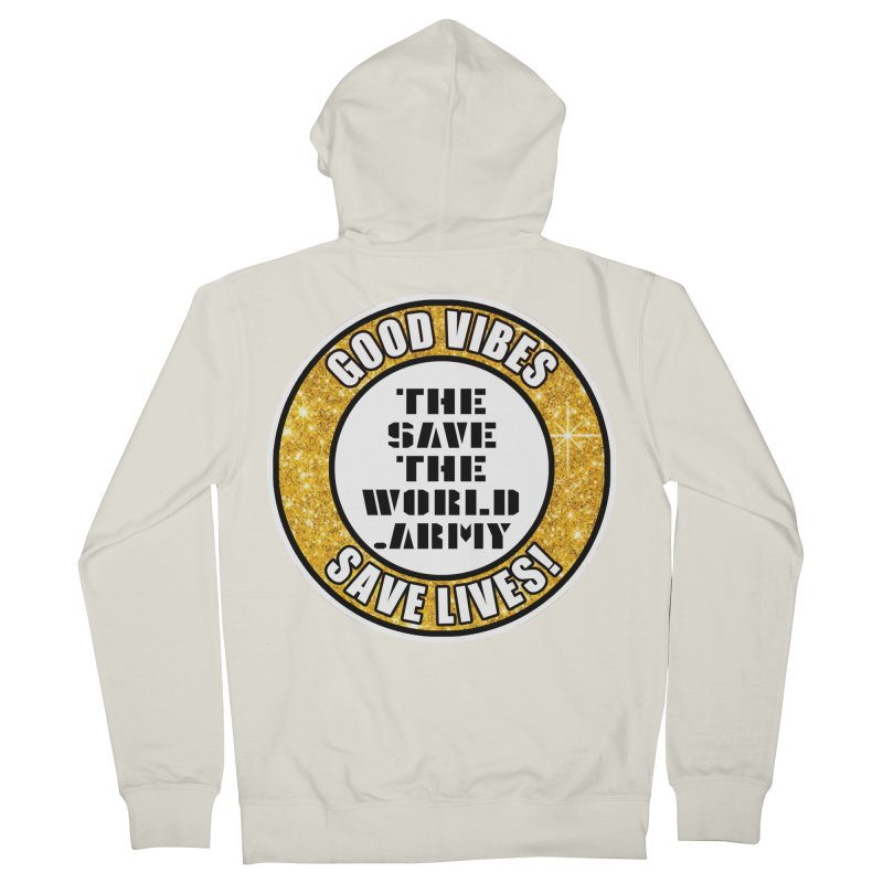 GOOD VIBES SAVE LIVES! Men's French Terry Zip-Up Hoody by THE SAVE THE WORLD ARMY!