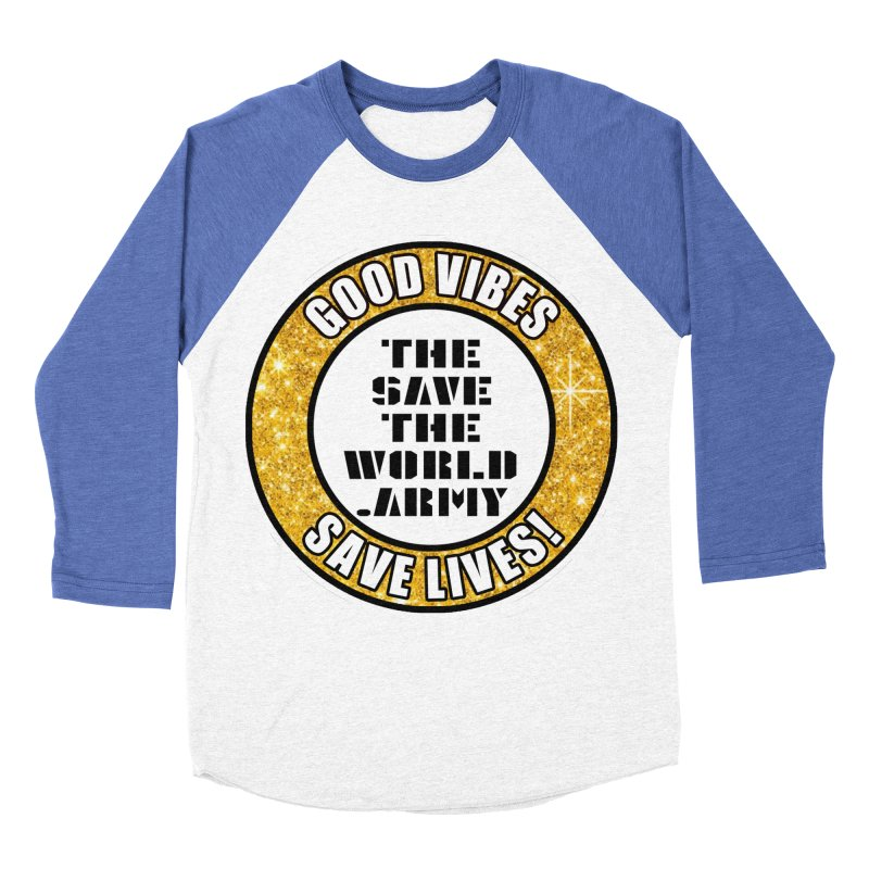 GOOD VIBES SAVE LIVES! Women's Baseball Triblend Longsleeve T-Shirt by THE SAVE THE WORLD ARMY!