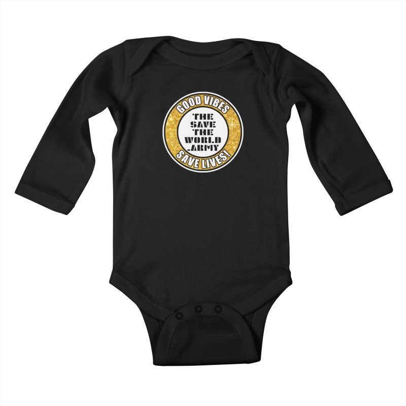 GOOD VIBES SAVE LIVES! Kids Baby Longsleeve Bodysuit by THE SAVE THE WORLD ARMY!