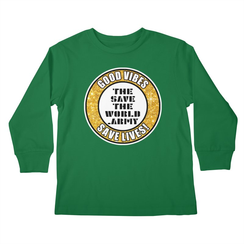 GOOD VIBES SAVE LIVES! Kids Longsleeve T-Shirt by THE SAVE THE WORLD ARMY!