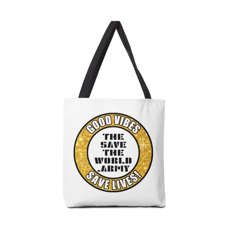 GOOD VIBES SAVE LIVES! Accessories Tote Bag Bag by THE SAVE THE WORLD ARMY!
