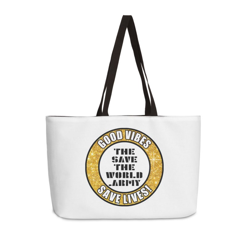 GOOD VIBES SAVE LIVES! Accessories Weekender Bag Bag by THE SAVE THE WORLD ARMY!