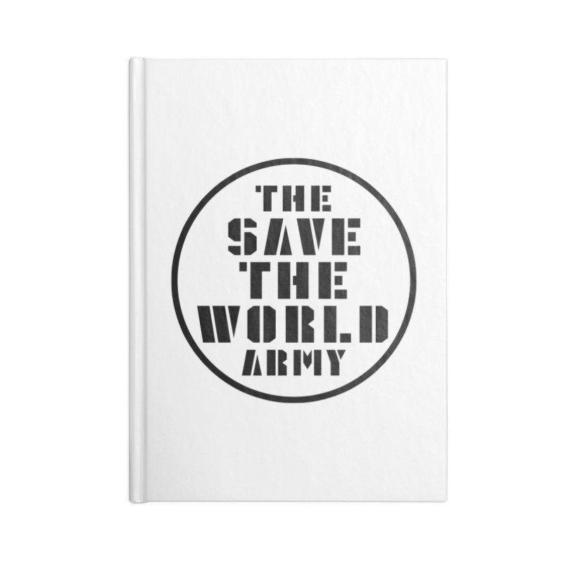 THE SAVE THE WORLD ARMY! Accessories Notebook by THE SAVE THE WORLD ARMY!