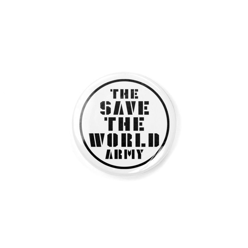 THE SAVE THE WORLD ARMY! Accessories Button by THE SAVE THE WORLD ARMY!