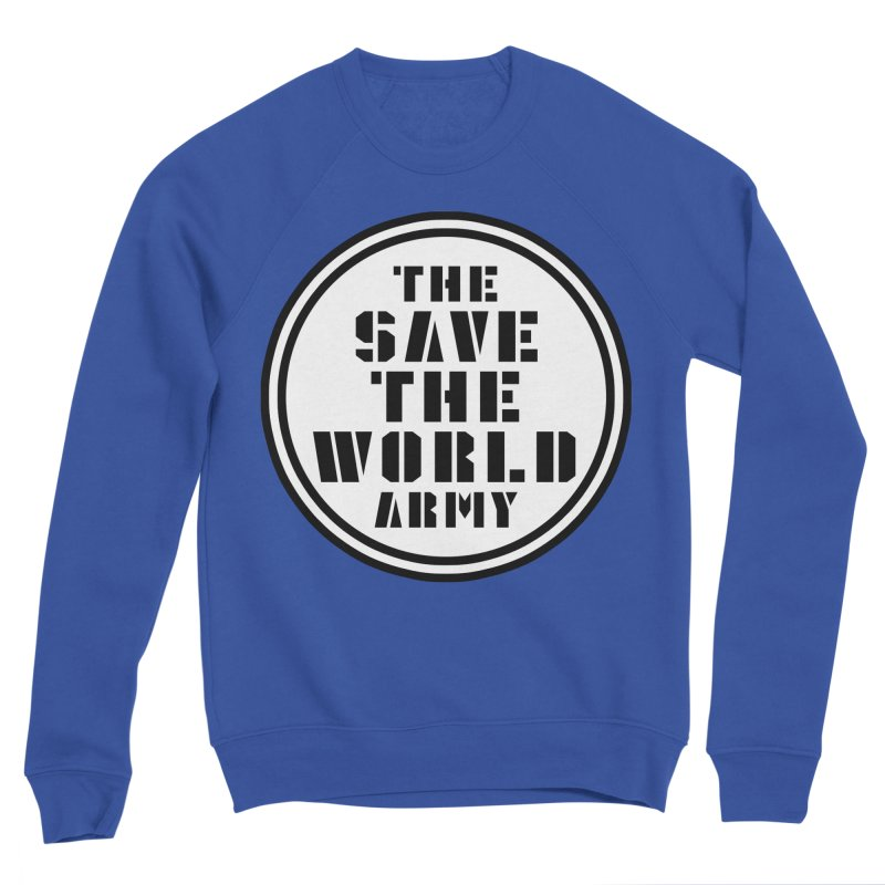 Men's None by THE SAVE THE WORLD ARMY!