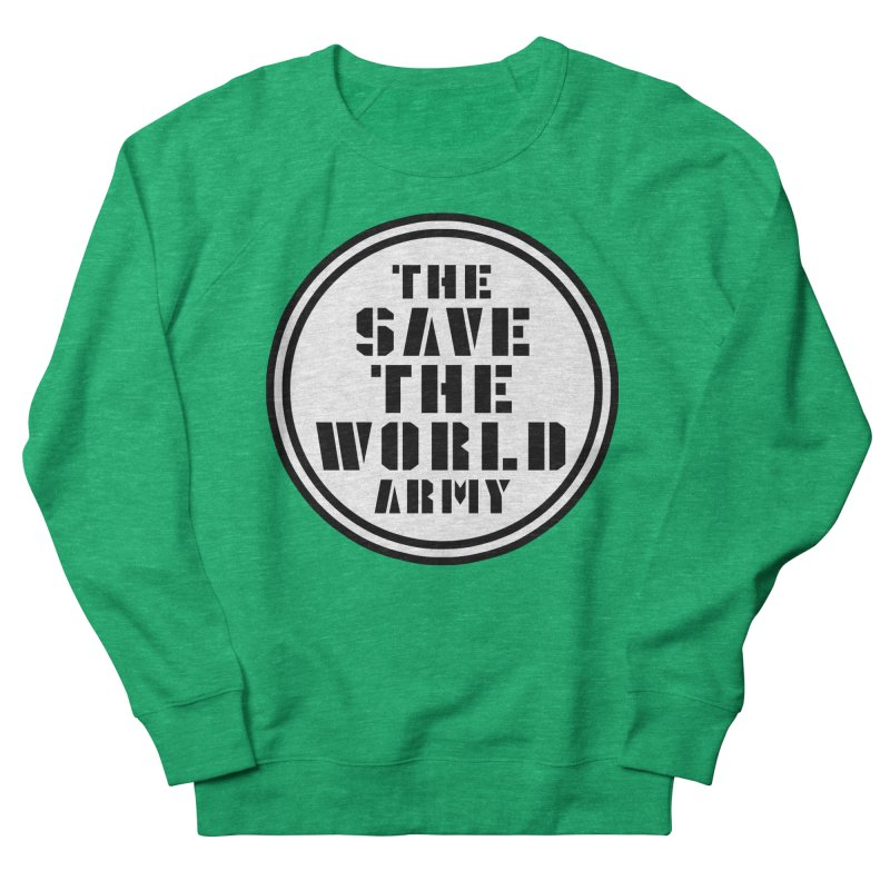 THE SAVE THE WORLD ARMY! Women's Sweatshirt by THE SAVE THE WORLD ARMY!