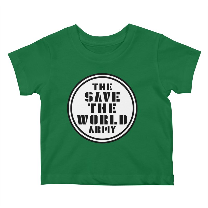 THE SAVE THE WORLD ARMY! Kids Baby T-Shirt by THE SAVE THE WORLD ARMY!
