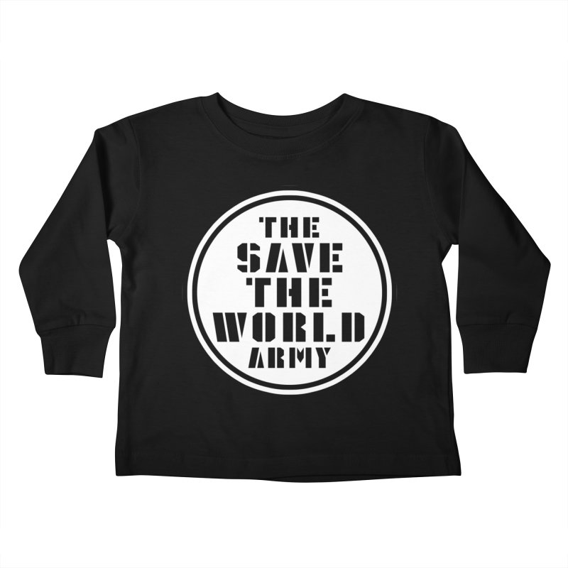 THE SAVE THE WORLD ARMY! Kids Toddler Longsleeve T-Shirt by THE SAVE THE WORLD ARMY!