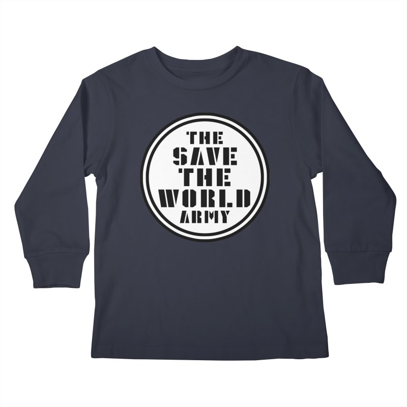 THE SAVE THE WORLD ARMY! Kids Longsleeve T-Shirt by THE SAVE THE WORLD ARMY!