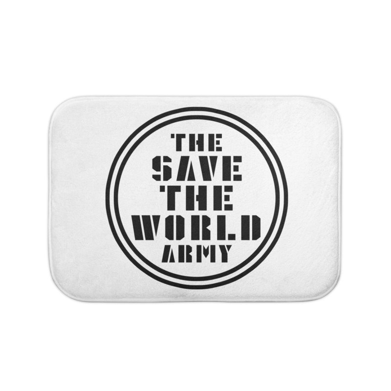 THE SAVE THE WORLD ARMY! Home Bath Mat by THE SAVE THE WORLD ARMY!