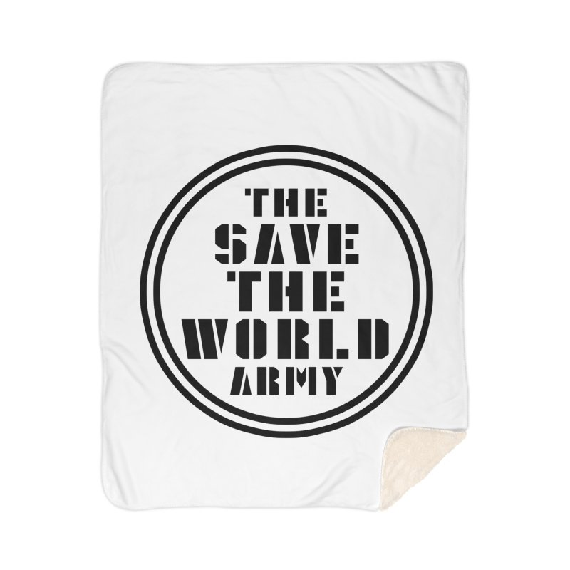 THE SAVE THE WORLD ARMY! Home Blanket by THE SAVE THE WORLD ARMY!