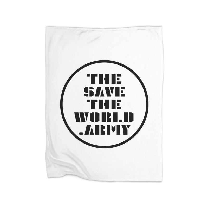 !THE SAVE THE WORLD ARMY! Home Fleece Blanket Blanket by THE SAVE THE WORLD ARMY!