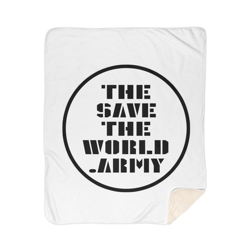 !THE SAVE THE WORLD ARMY! Home Sherpa Blanket Blanket by THE SAVE THE WORLD ARMY!