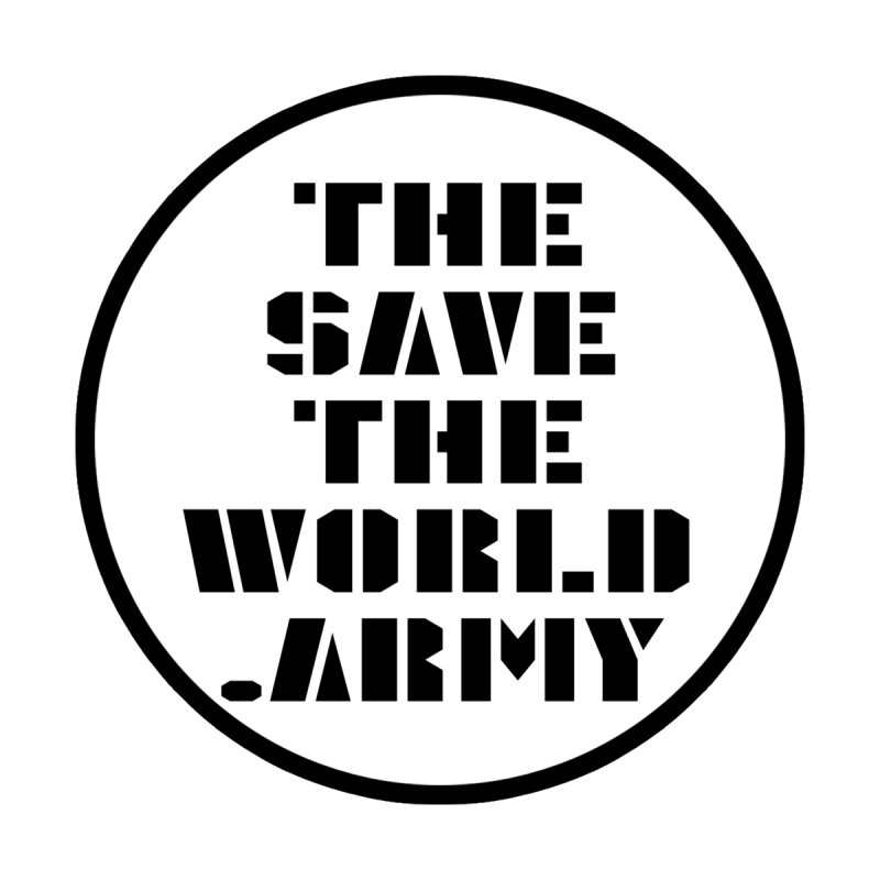!THE SAVE THE WORLD ARMY! by THE SAVE THE WORLD ARMY!