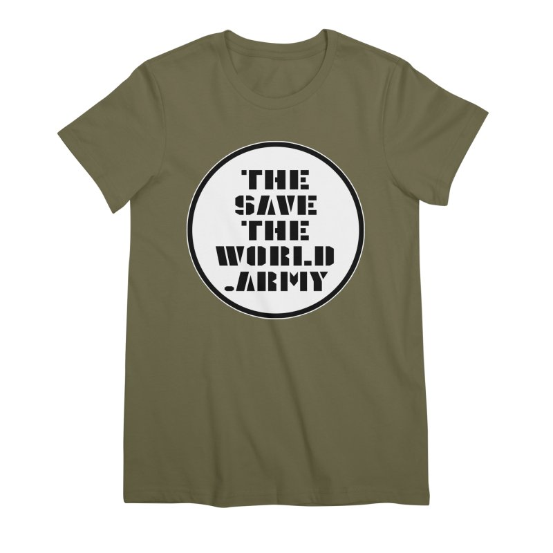 !THE SAVE THE WORLD ARMY! Women's Premium T-Shirt by THE SAVE THE WORLD ARMY!