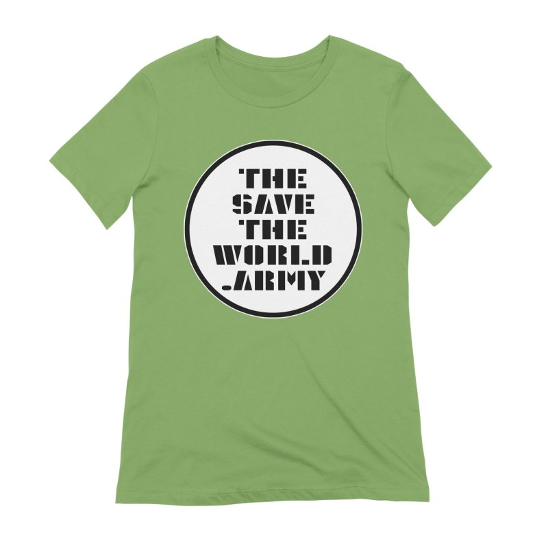 !THE SAVE THE WORLD ARMY! Women's Extra Soft T-Shirt by THE SAVE THE WORLD ARMY!