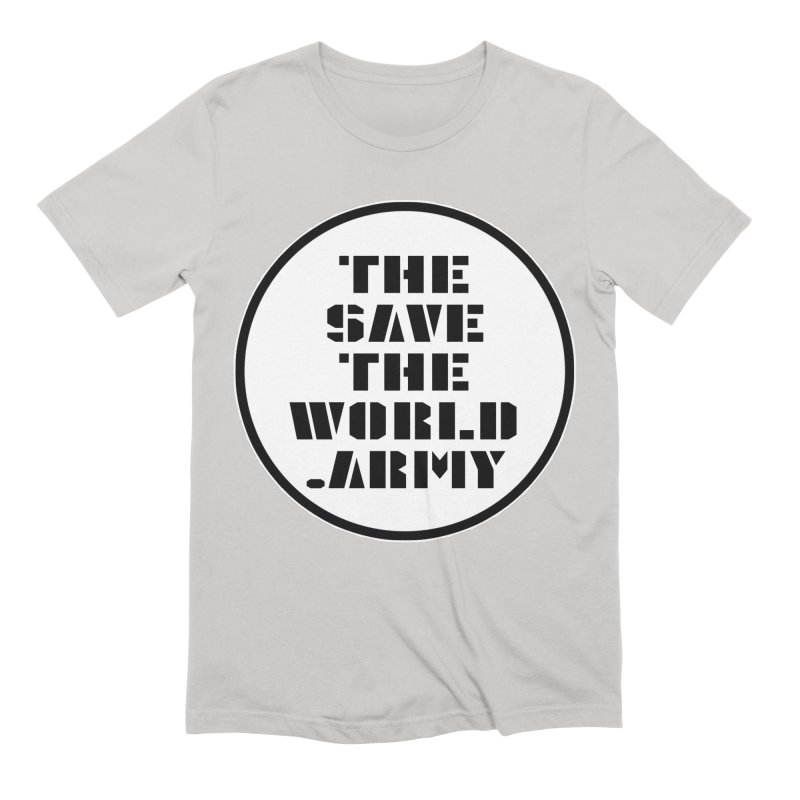 !THE SAVE THE WORLD ARMY! Men's Extra Soft T-Shirt by THE SAVE THE WORLD ARMY!