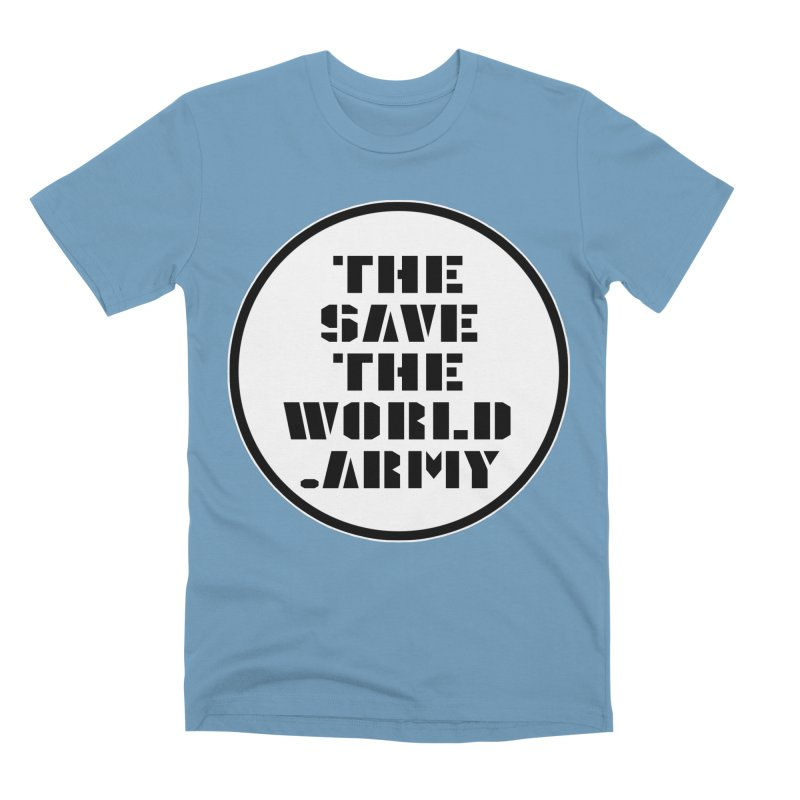 !THE SAVE THE WORLD ARMY! Men's Premium T-Shirt by THE SAVE THE WORLD ARMY!