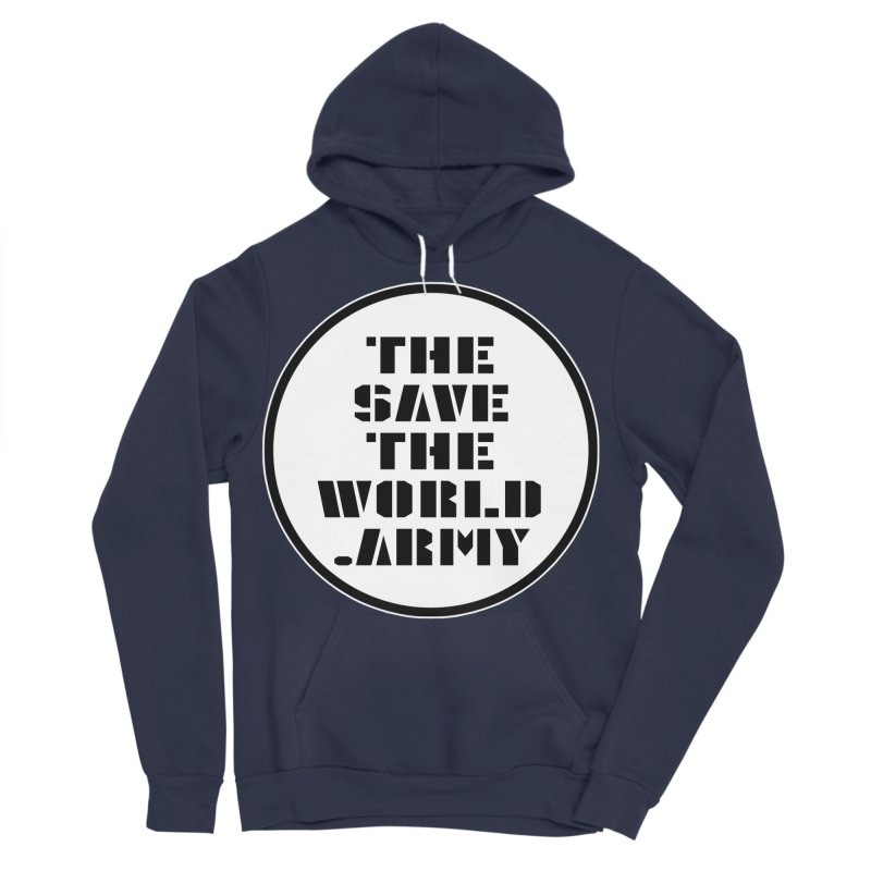 !THE SAVE THE WORLD ARMY! Men's Sponge Fleece Pullover Hoody by THE SAVE THE WORLD ARMY!
