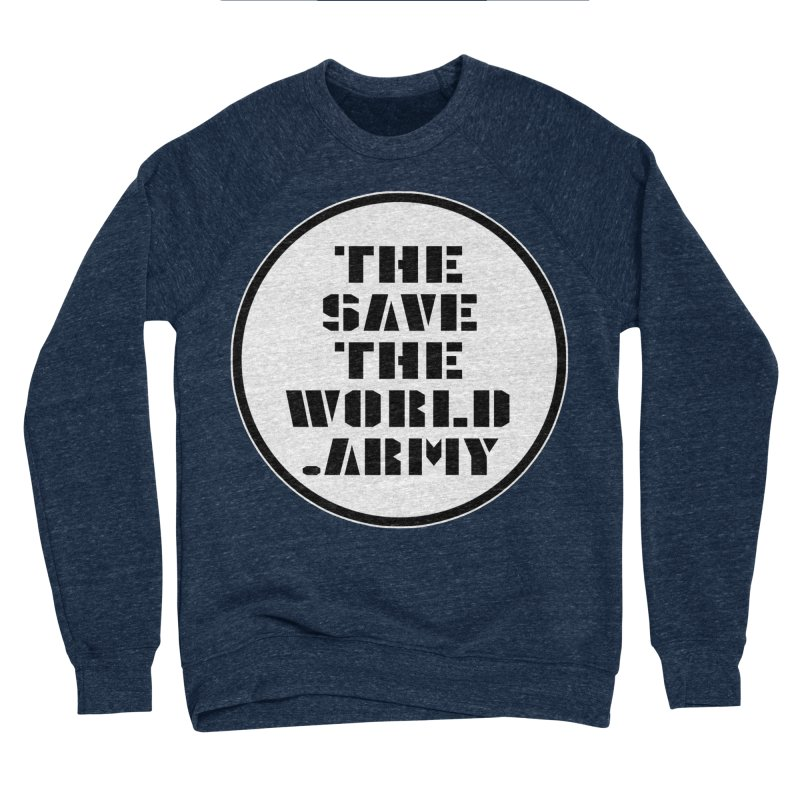 !THE SAVE THE WORLD ARMY! Women's Sponge Fleece Sweatshirt by THE SAVE THE WORLD ARMY!