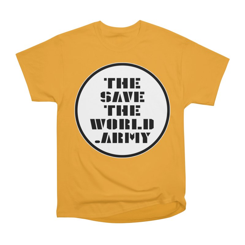 !THE SAVE THE WORLD ARMY! Men's Heavyweight T-Shirt by THE SAVE THE WORLD ARMY!