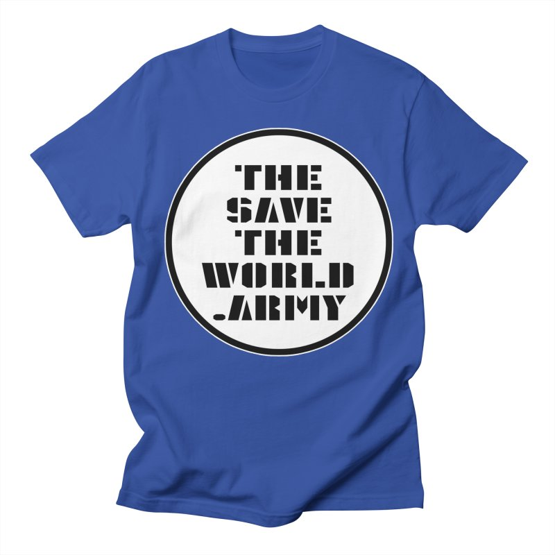 !THE SAVE THE WORLD ARMY! Women's Regular Unisex T-Shirt by THE SAVE THE WORLD ARMY!