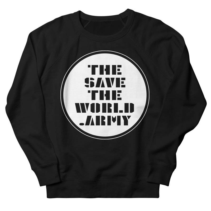 !THE SAVE THE WORLD ARMY! Men's French Terry Sweatshirt by THE SAVE THE WORLD ARMY!