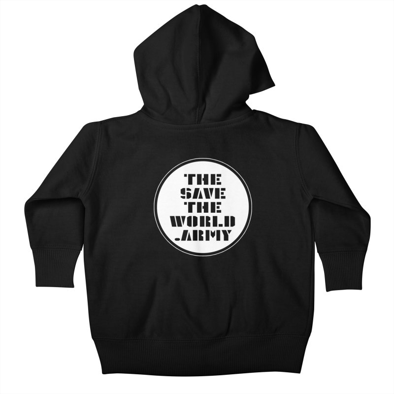 !THE SAVE THE WORLD ARMY! Kids Baby Zip-Up Hoody by THE SAVE THE WORLD ARMY!