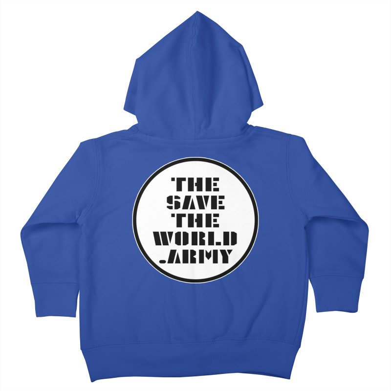!THE SAVE THE WORLD ARMY! Kids Toddler Zip-Up Hoody by THE SAVE THE WORLD ARMY!
