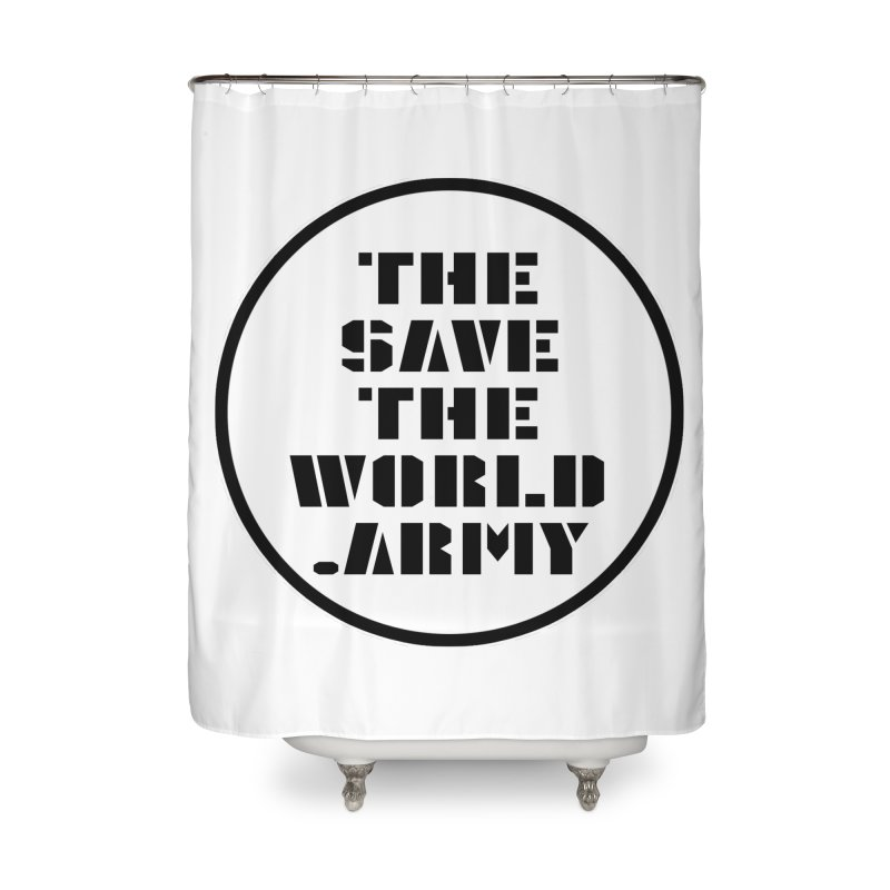 !THE SAVE THE WORLD ARMY! Home Shower Curtain by THE SAVE THE WORLD ARMY!