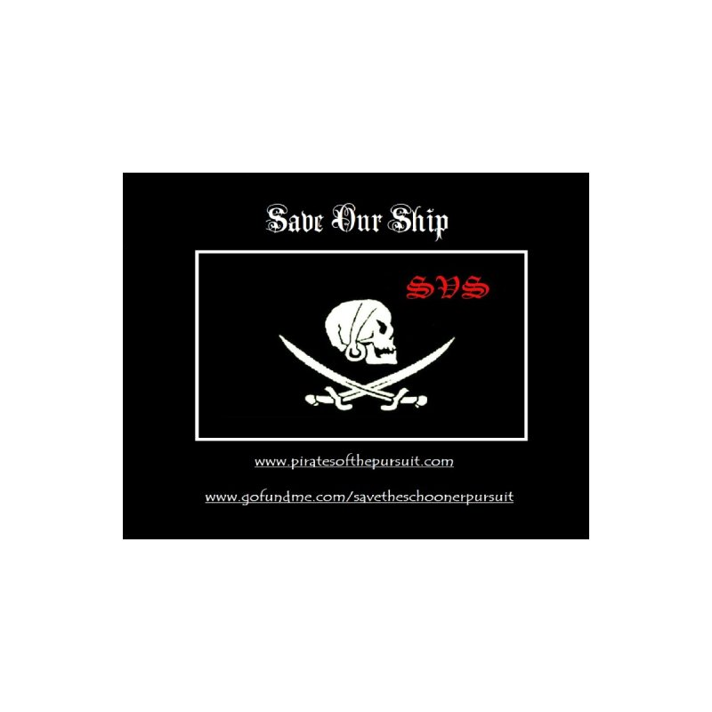 Save Our Ship 1 by The Schooner Pursuit - Ship's Store