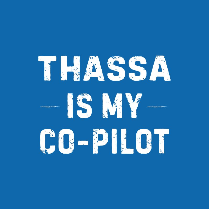Thassa is My Co-Pilot Men's T-Shirt by The Schwaggering