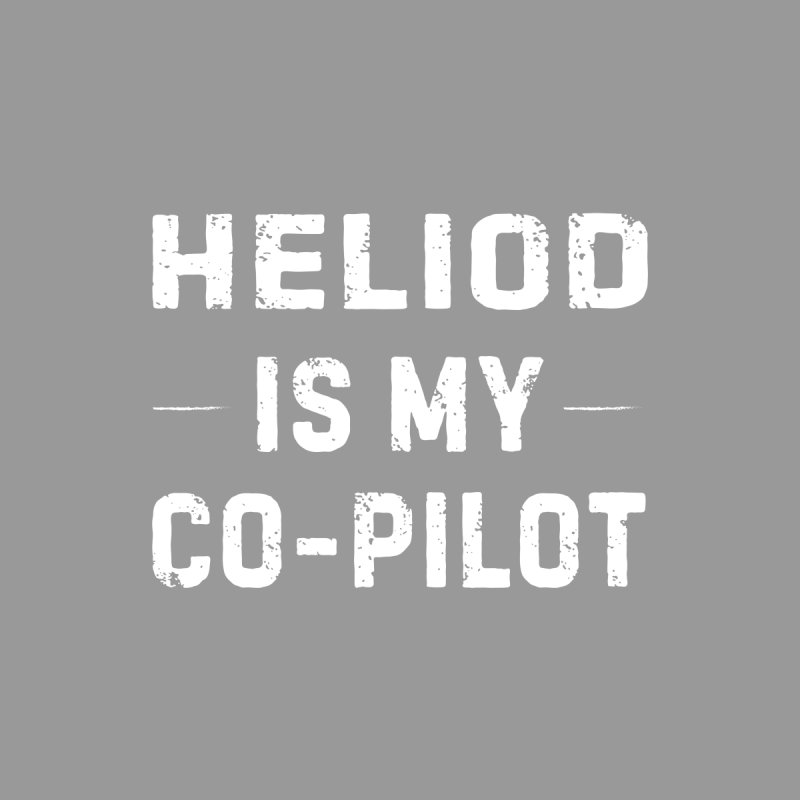 Heliod is My Co-Pilot Men's T-Shirt by The Schwaggering
