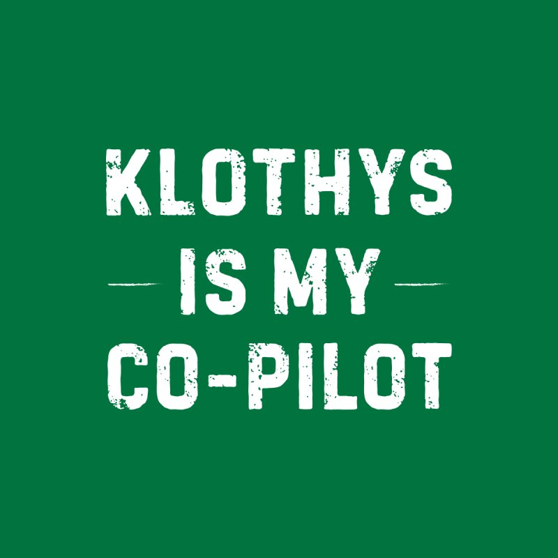 Klothys is My Co-Pilot Men's T-Shirt by The Schwaggering