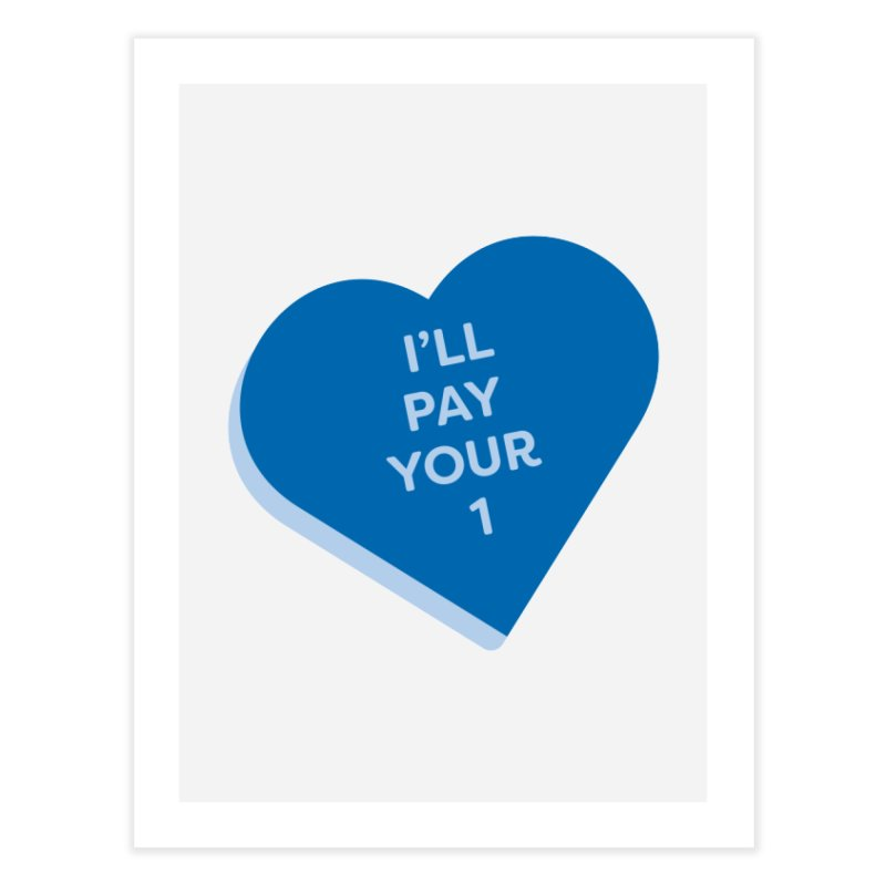 I'll Pay Your 1 (Magic the Gathering Valentine - Commander / Rhystic Study) Home Fine Art Print by The Schwaggering