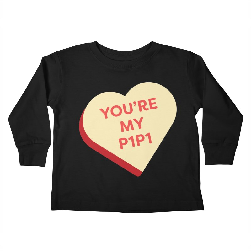 You're My P1P1 (Magic the Gathering Valentine - Draft) Kids Toddler Longsleeve T-Shirt by The Schwaggering