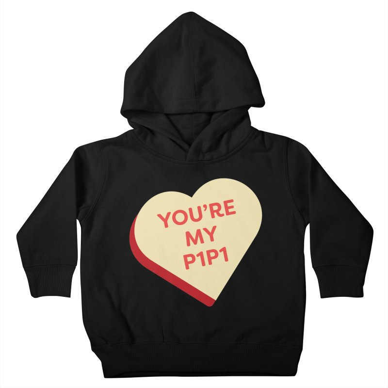 You're My P1P1 (Magic the Gathering Valentine - Draft) Kids Toddler Pullover Hoody by The Schwaggering