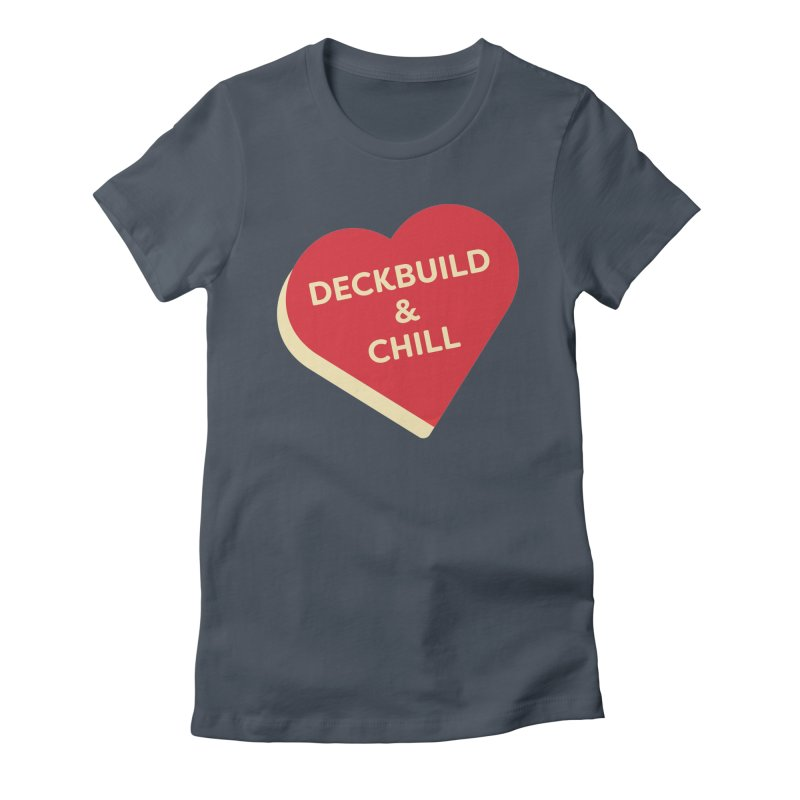 Deckbuild & Chill (Magic the Gathering Valentine) Women's T-Shirt by The Schwaggering