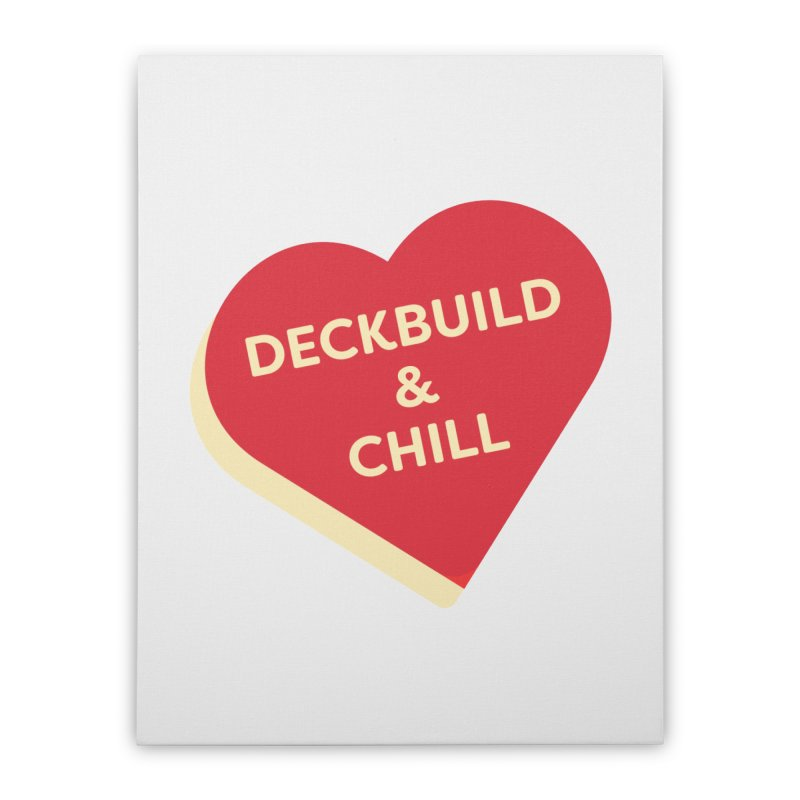Deckbuild & Chill (Magic the Gathering Valentine) Home Stretched Canvas by The Schwaggering
