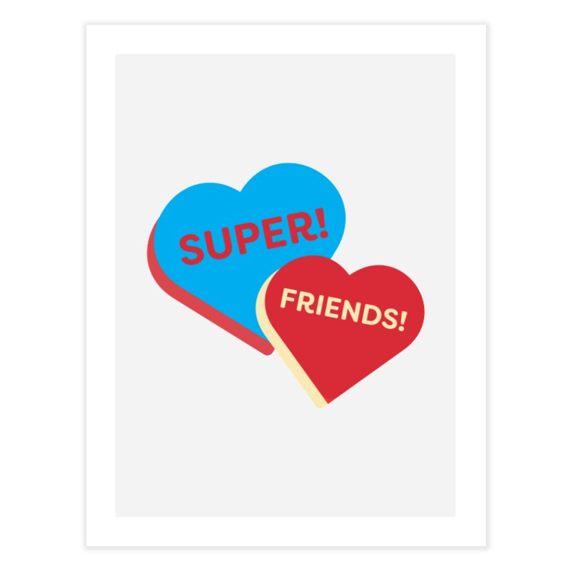 Super! Friends! (Magic the Gathering Valentine - Superfriends Commander) Home Fine Art Print by The Schwaggering