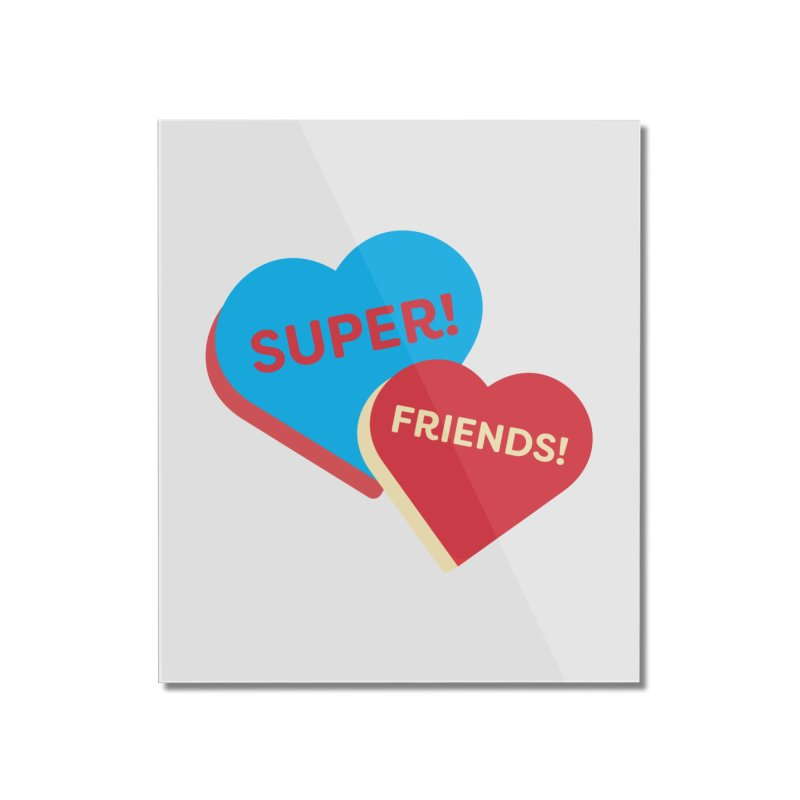 Super! Friends! (Magic the Gathering Valentine - Superfriends Commander) Home Mounted Acrylic Print by The Schwaggering