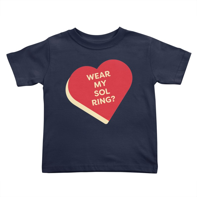Wear my Sol Ring? (Magic the Gathering Valentine - Sol Ring Commander) Kids Toddler T-Shirt by The Schwaggering